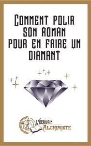 couverture du livret: comment polir son roman pour en faire un diamant. une méthode pour devenir écrivain